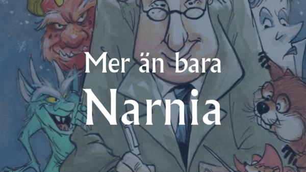 Mer än bara Narnia